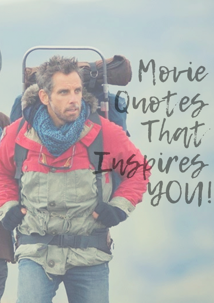 Movie Quotes to Inspire YOU!